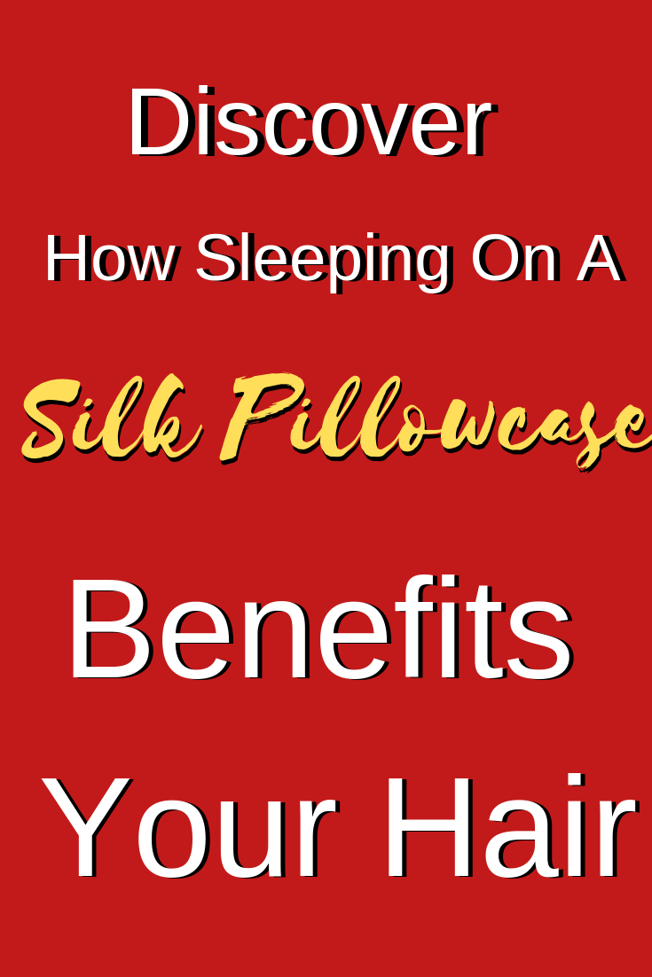 benefits of silk pillowcase