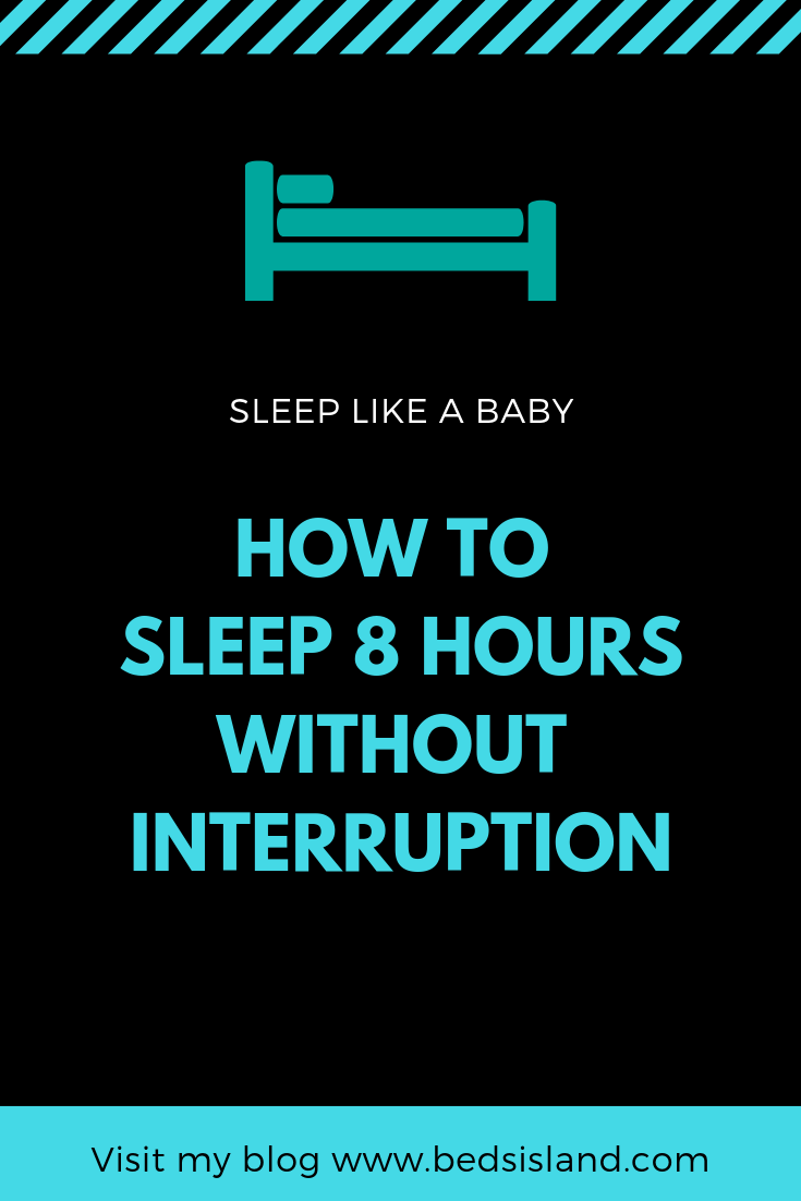 How to sleep 8 hours straight